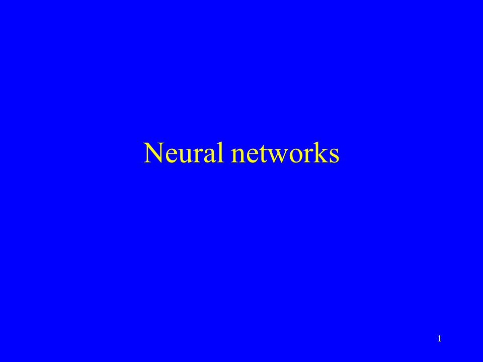 1 Neural networks