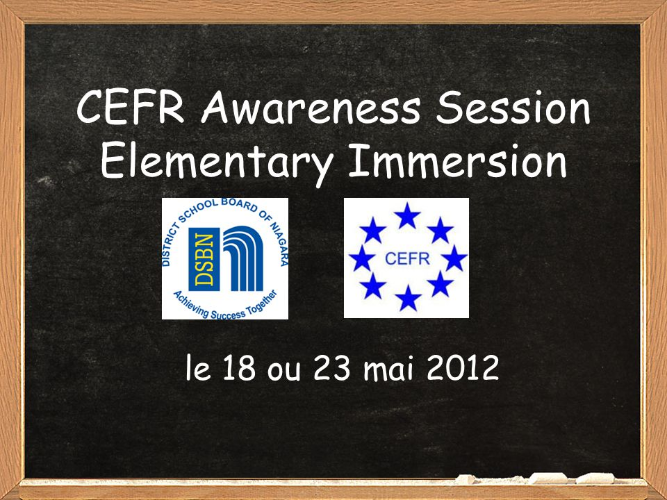 CEFR Awareness Session Elementary Immersion le 18 ou 23 mai 2012