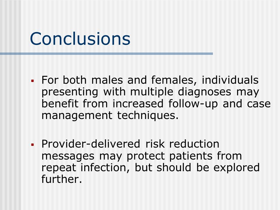 Conclusions  For both males and females, individuals presenting with multiple diagnoses may benefit from increased follow-up and case management techniques.