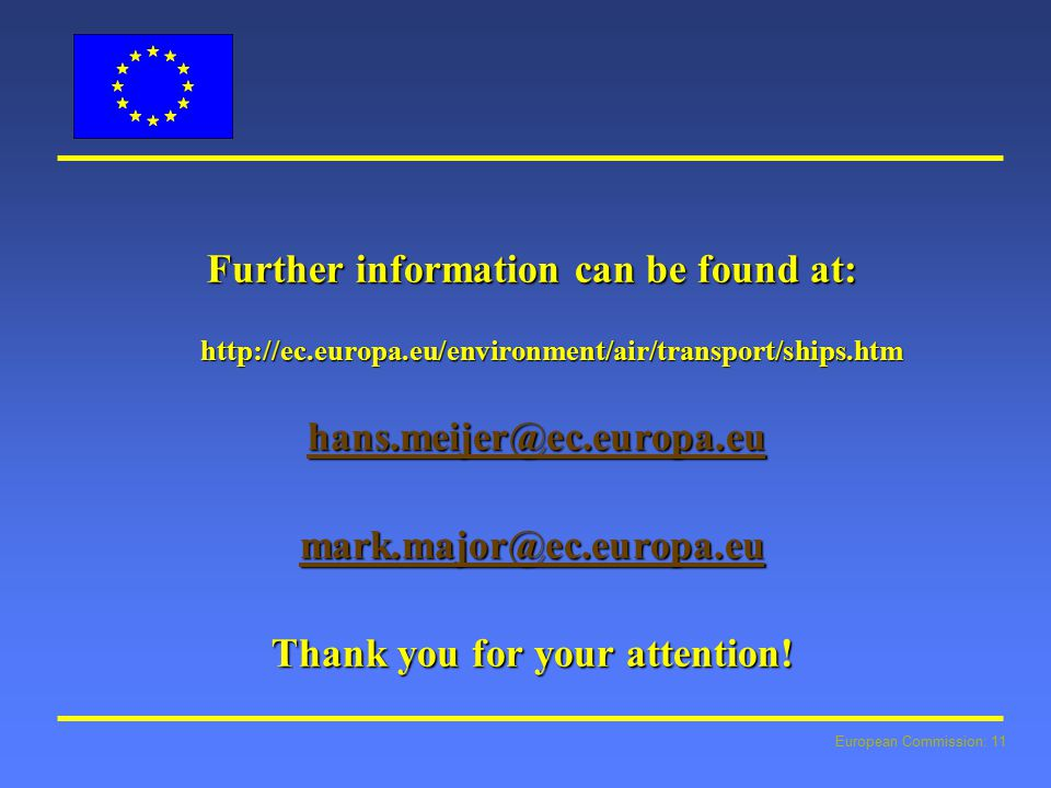 European Commission: 11 Further information can be found at:    Thank you for your attention!