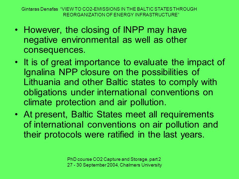 However, the closing of INPP may have negative environmental as well as other consequences.