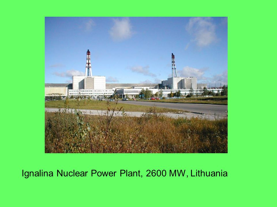 Ignalina Nuclear Power Plant, 2600 MW, Lithuania