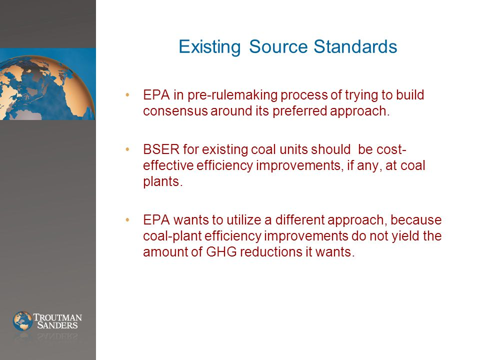 Existing Source Standards EPA in pre-rulemaking process of trying to build consensus around its preferred approach.