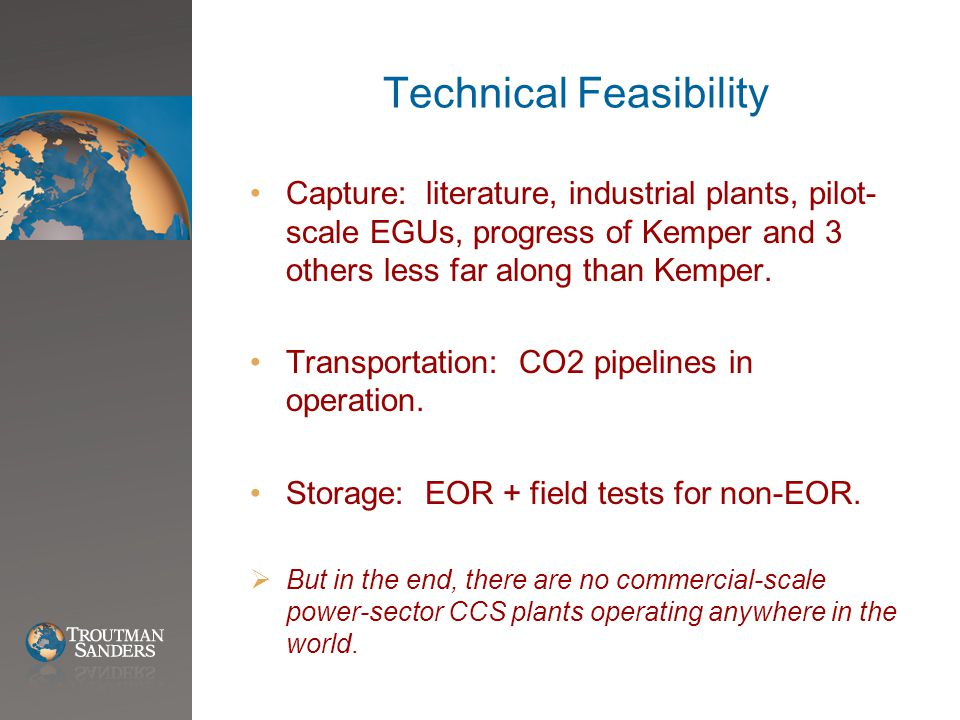 Technical Feasibility Capture: literature, industrial plants, pilot- scale EGUs, progress of Kemper and 3 others less far along than Kemper.