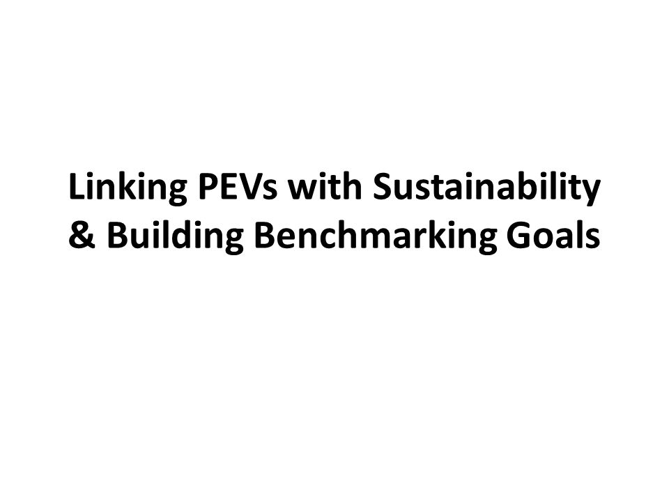 Linking PEVs with Sustainability & Building Benchmarking Goals
