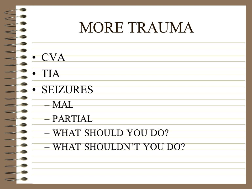 MORE TRAUMA SPINAL CHEST –HEMOTHORAX –PNEUMOTHORAX –RIB FRACTURES –Cardiac tamponade EXTREMITY WOUNDS AND BURNS