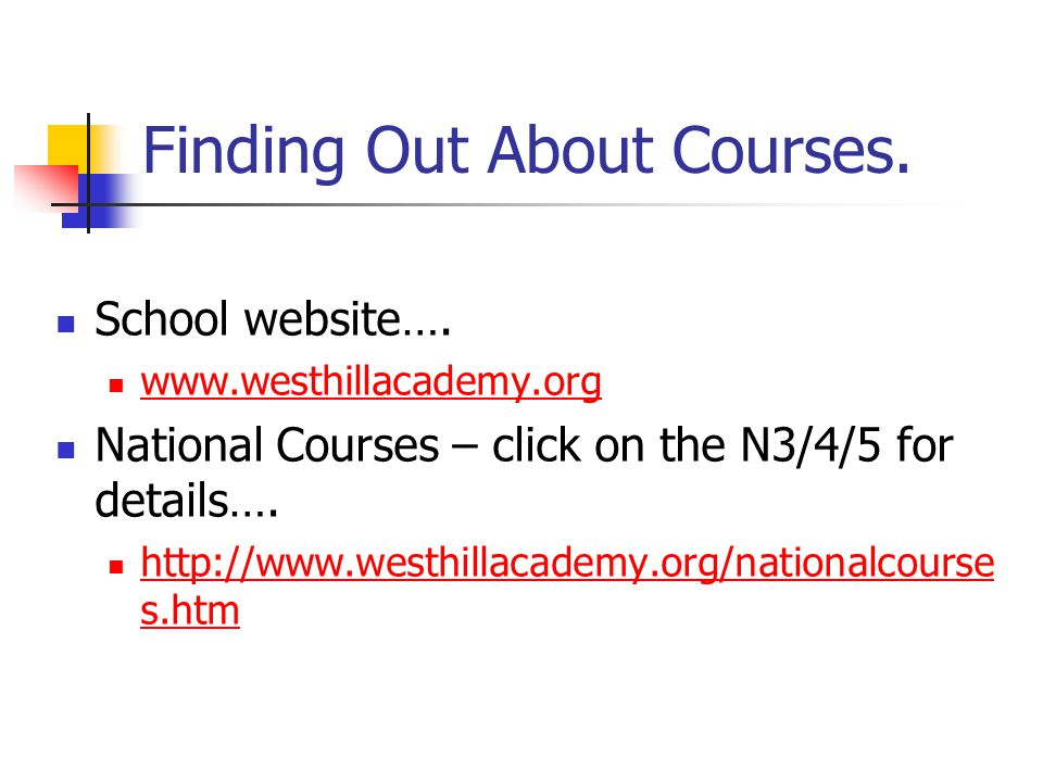 Finding Out About Courses. School website….