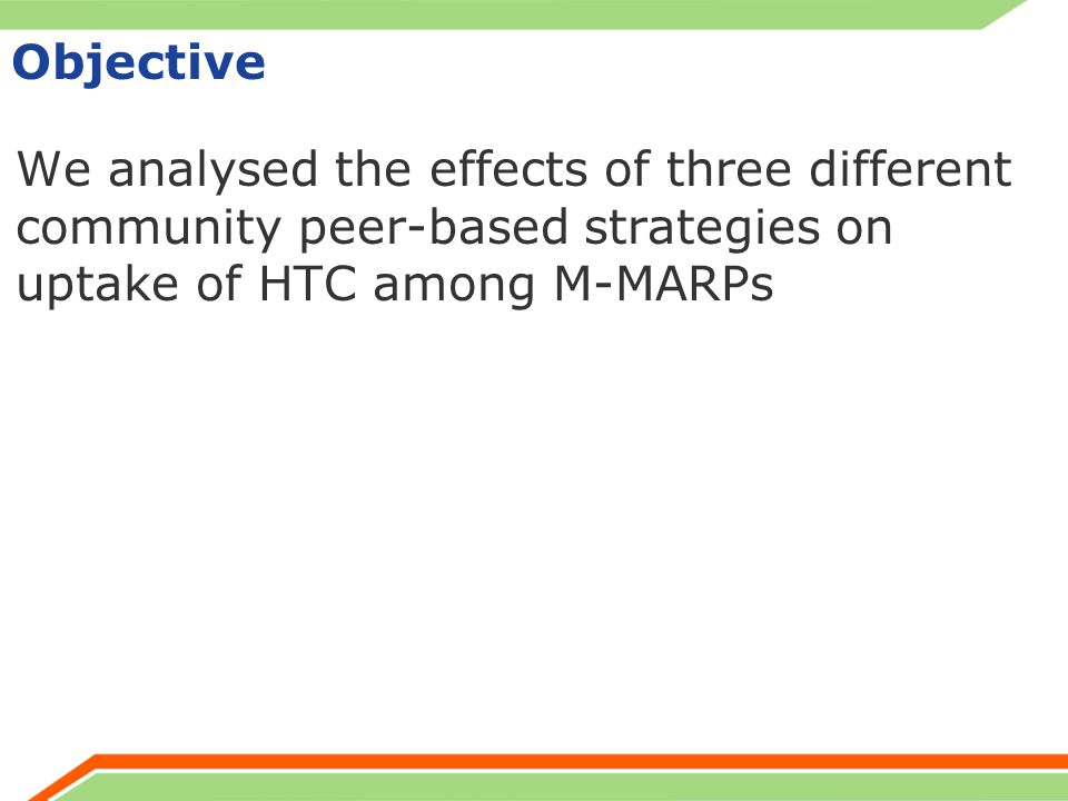 Objective We analysed the effects of three different community peer-based strategies on uptake of HTC among M-MARPs