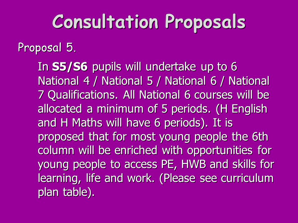 Consultation Proposals Proposal 5.