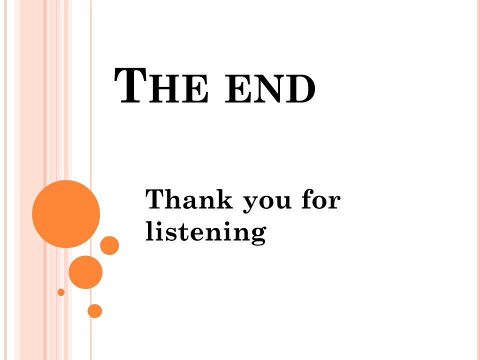 T HE END Thank you for listening
