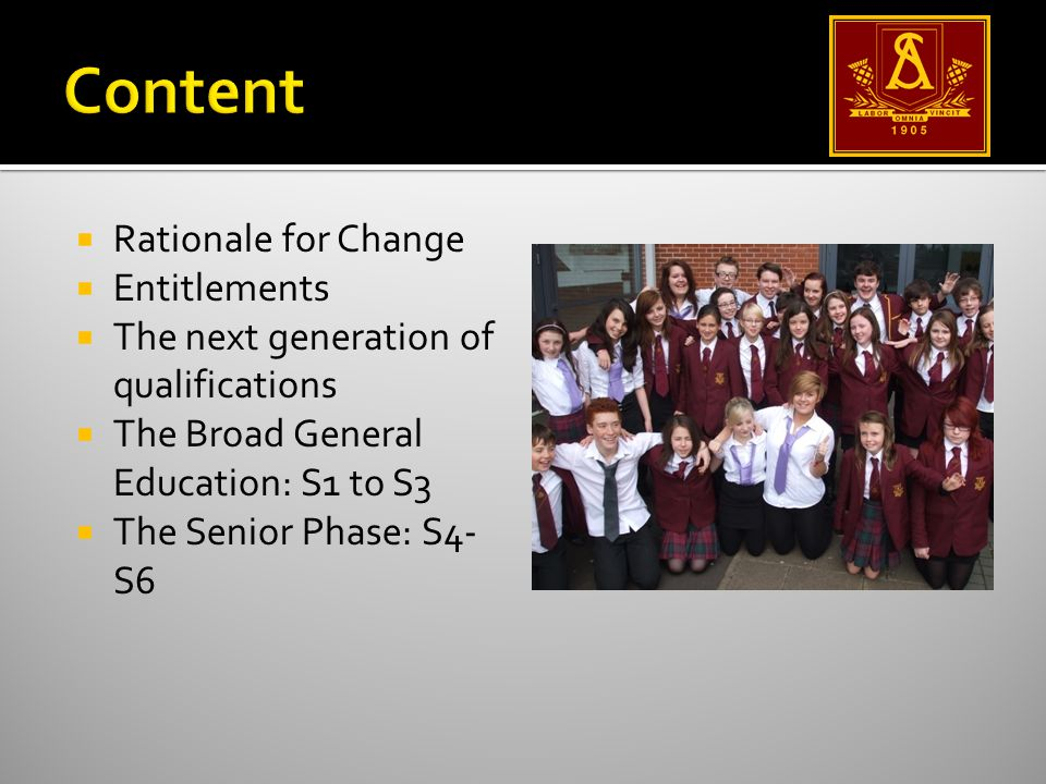 Rationale for Change  Entitlements  The next generation of qualifications  The Broad General Education: S1 to S3  The Senior Phase: S4- S6