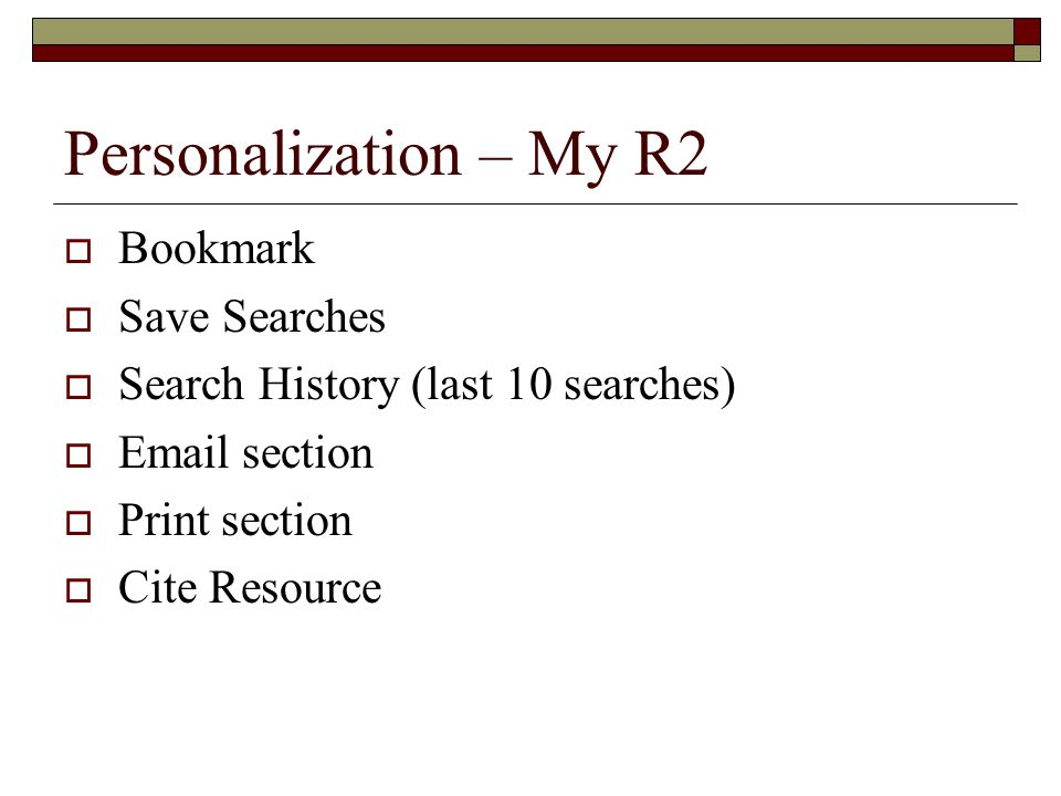 Personalization – My R2  Bookmark  Save Searches  Search History (last 10 searches)   section  Print section  Cite Resource