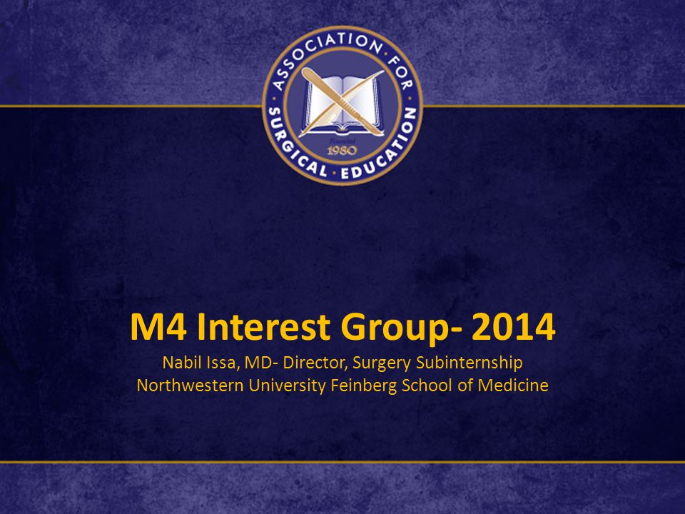 M4 Interest Group Nabil Issa, MD- Director, Surgery