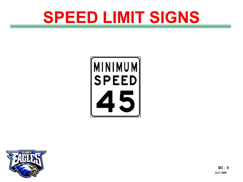 M3 - 9 The Road to Skilled Driving April 2006 SPEED LIMIT SIGNS
