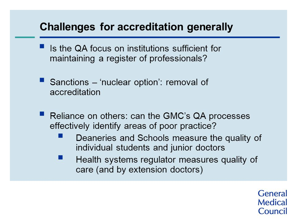 Challenges for accreditation generally  Is the QA focus on institutions sufficient for maintaining a register of professionals.