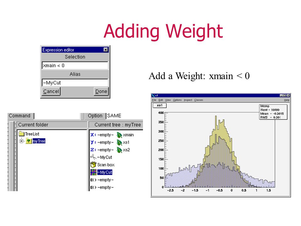 Adding Weight Add a Weight: xmain < 0