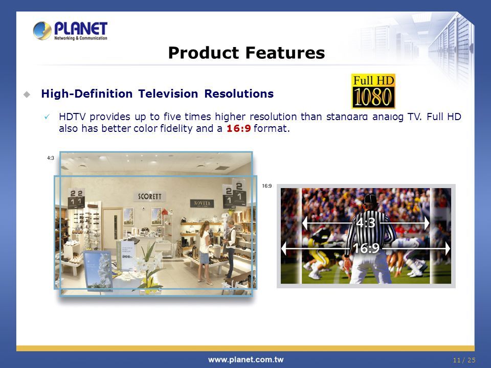 Product Features  High-Definition Television Resolutions HDTV provides up to five times higher resolution than standard analog TV.