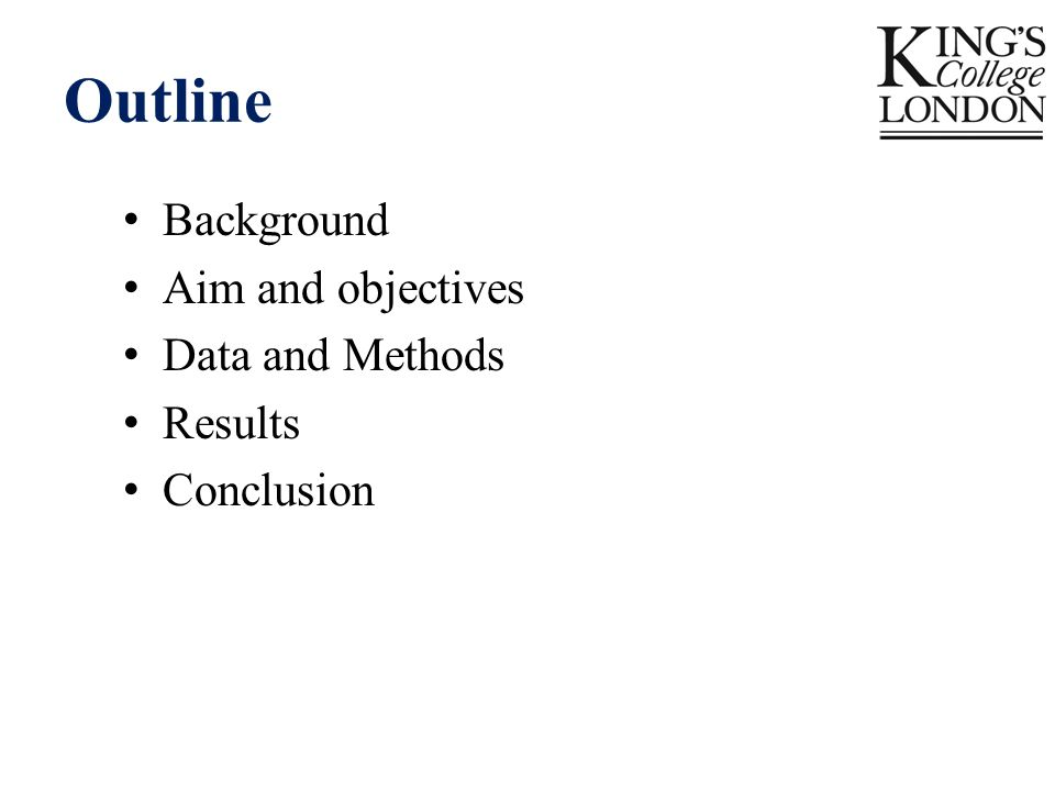 Outline Background Aim and objectives Data and Methods Results Conclusion