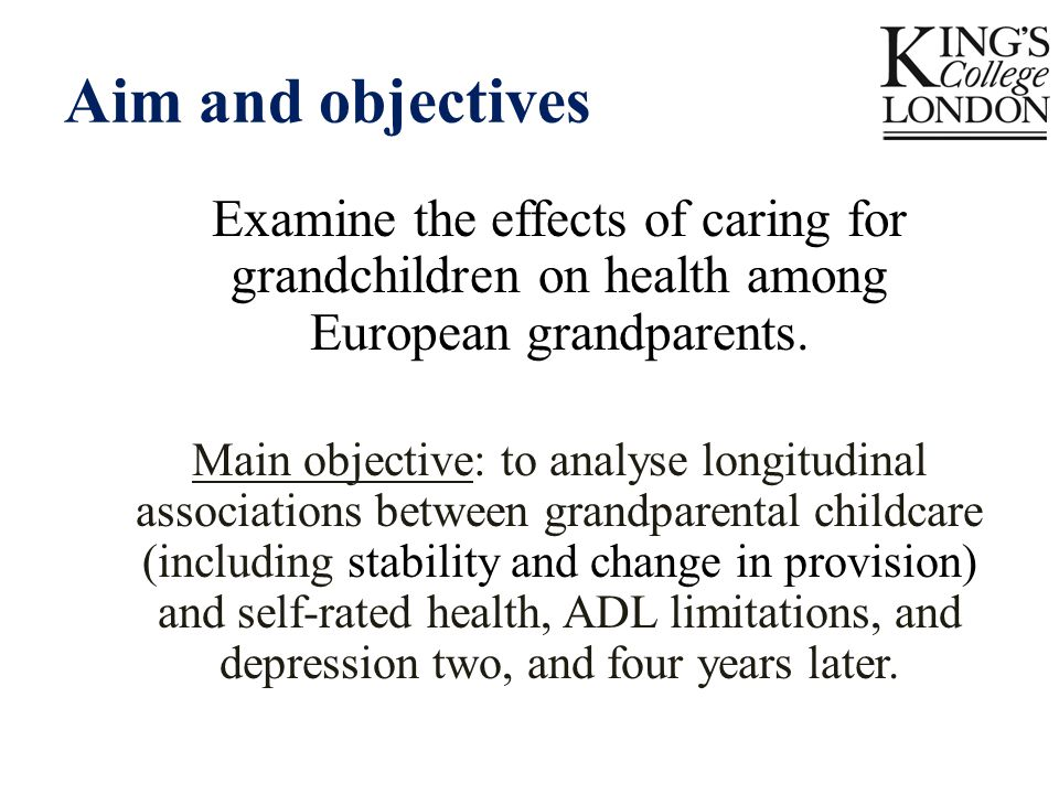 Aim and objectives Examine the effects of caring for grandchildren on health among European grandparents.