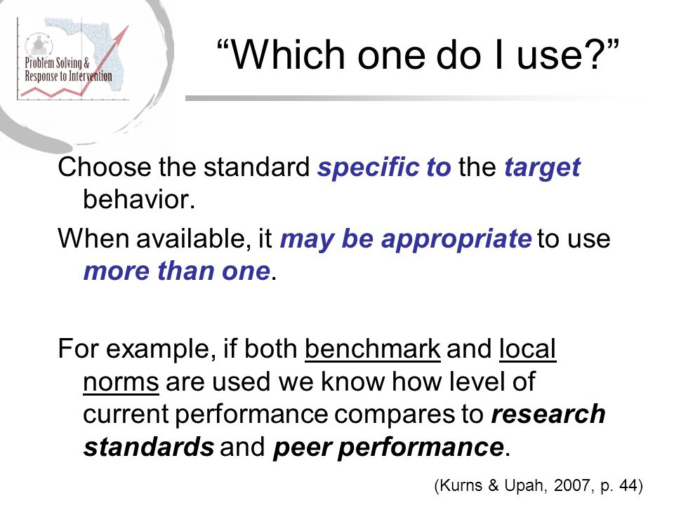 Which one do I use Choose the standard specific to the target behavior.
