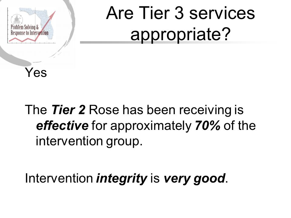 Are Tier 3 services appropriate.