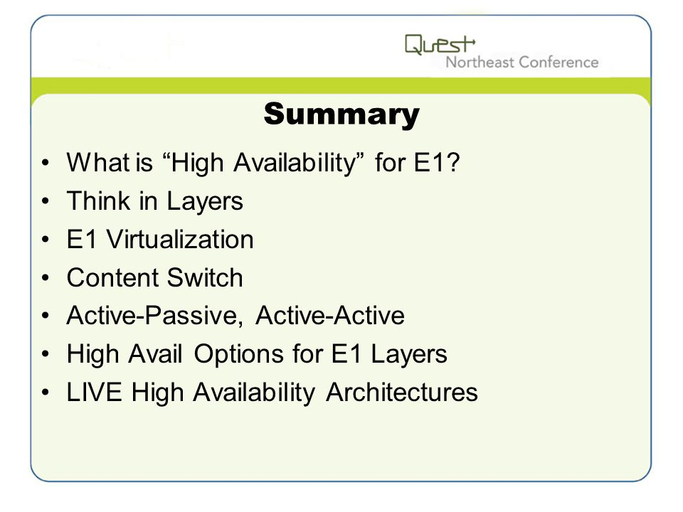 Summary What is High Availability for E1.