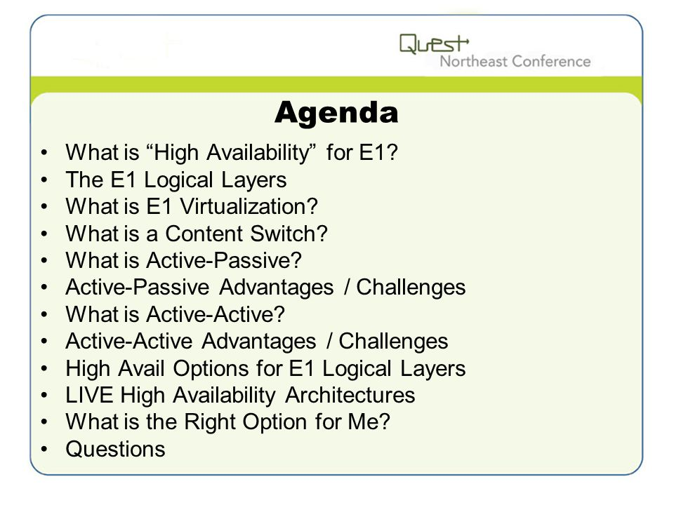 Agenda What is High Availability for E1. The E1 Logical Layers What is E1 Virtualization.
