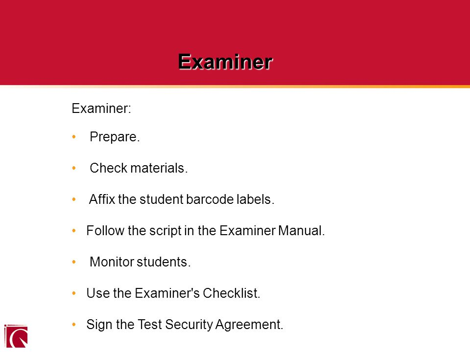 SUCCESS BY YOUR STANDARDS ® Examiner: Prepare. Check materials.