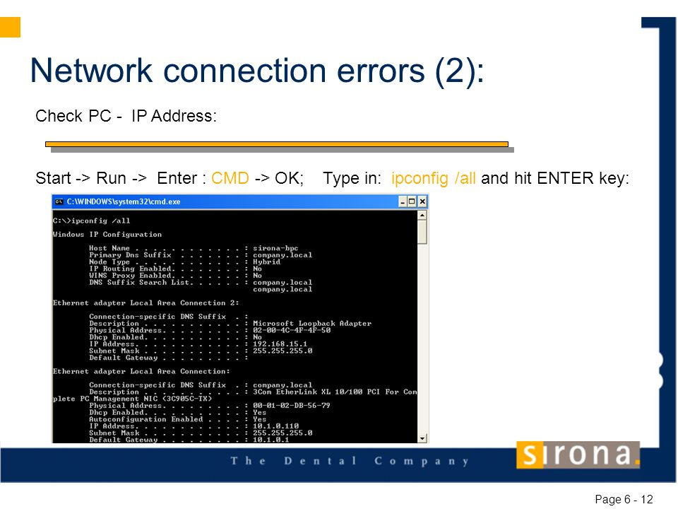 Network connection errors (2): Start -> Run -> Enter : CMD -> OK; Type in: ipconfig /all and hit ENTER key: Check PC - IP Address: Page