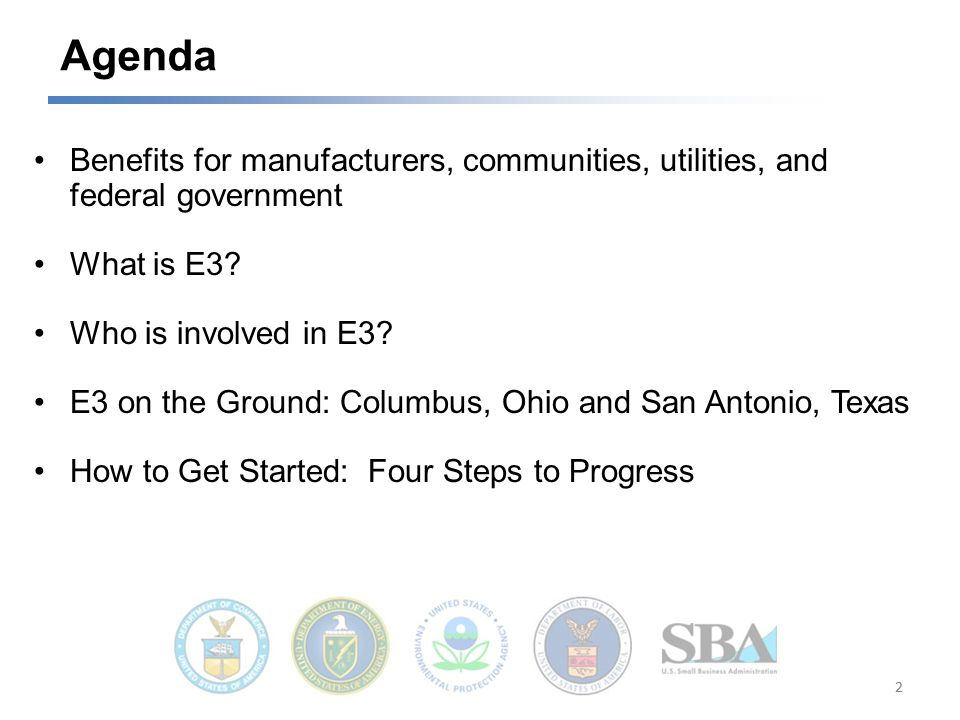 Agenda Benefits for manufacturers, communities, utilities, and federal government What is E3.