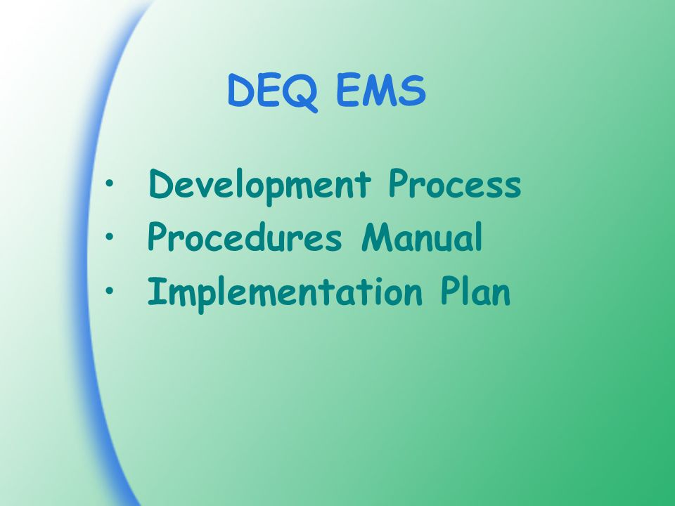 DEQ EMS Development Process Procedures Manual Implementation Plan