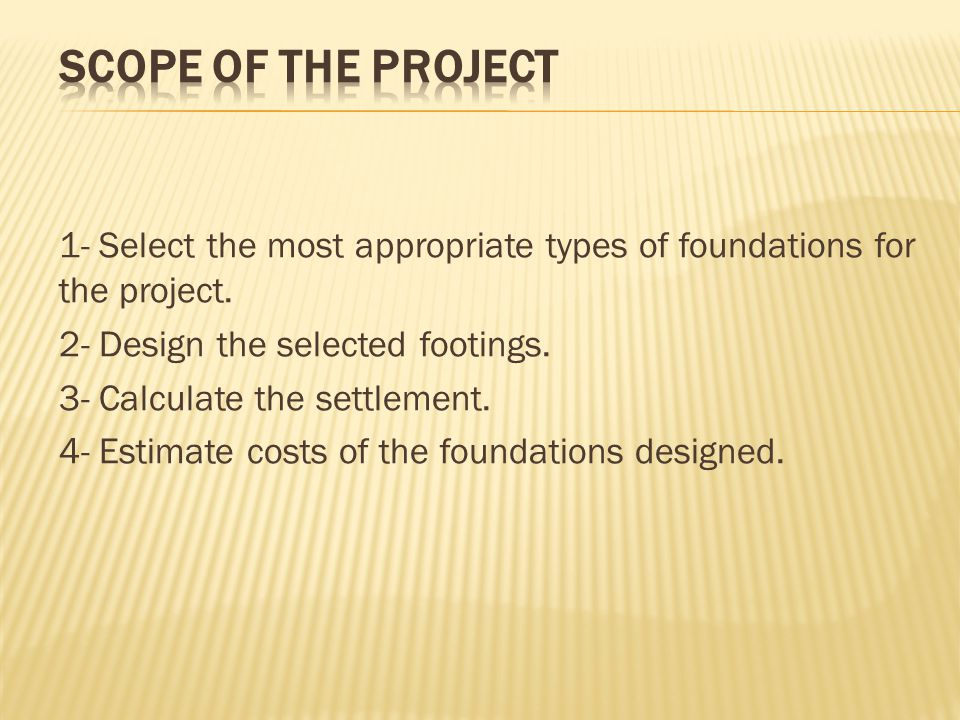 1- Select the most appropriate types of foundations for the project.