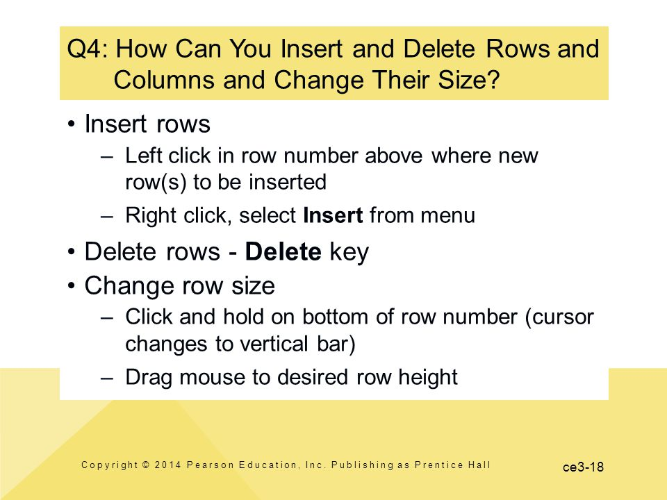 ce3-18 Q4: How Can You Insert and Delete Rows and Columns and Change Their Size.