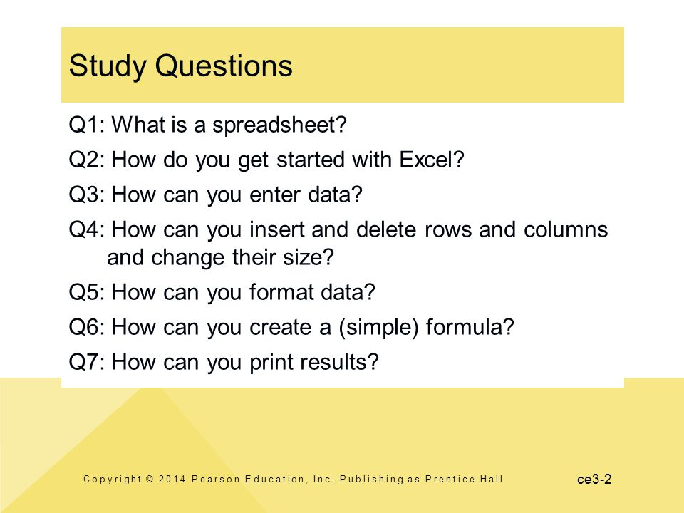 ce3-2 Study Questions Copyright © 2014 Pearson Education, Inc.