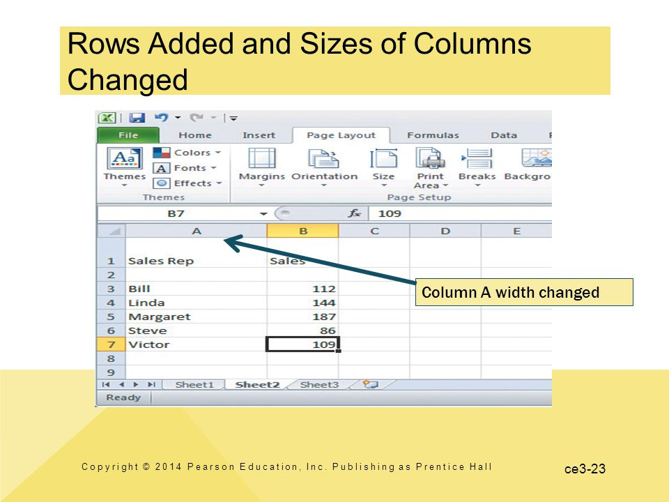ce3-23 Rows Added and Sizes of Columns Changed Copyright © 2014 Pearson Education, Inc.