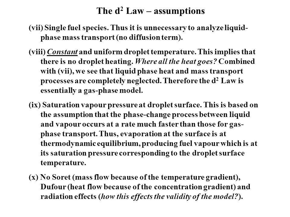The d 2 Law – assumptions (vii) Single fuel species.
