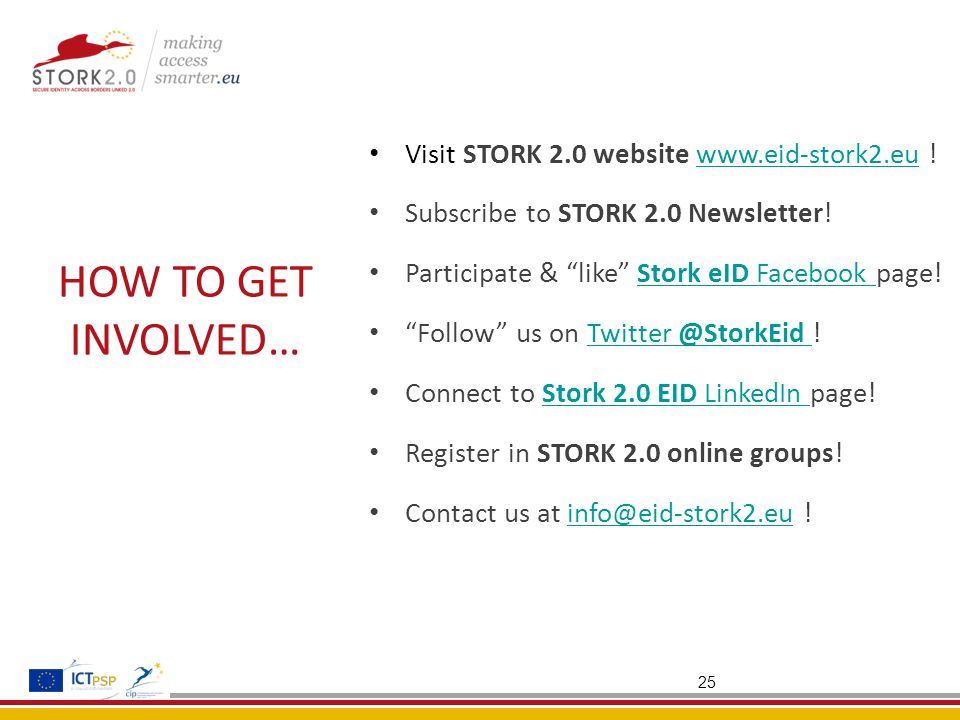 25 HOW TO GET INVOLVED… Visit STORK 2.0 website   !  Subscribe to STORK 2.0 Newsletter.