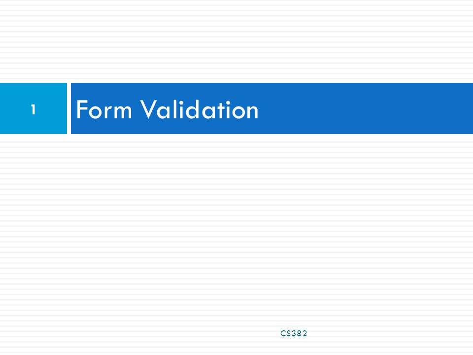 Form Validation CS382 1