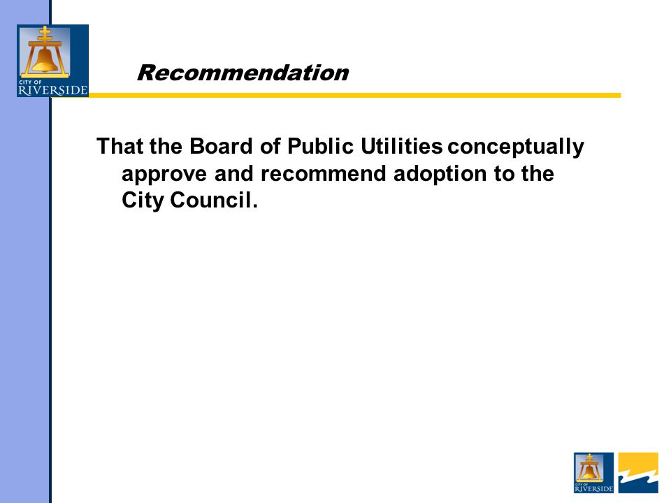 Recommendation That the Board of Public Utilities conceptually approve and recommend adoption to the City Council.