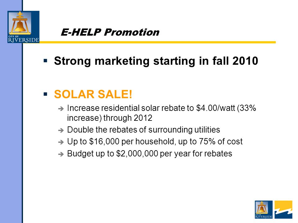 E-HELP Promotion  Strong marketing starting in fall 2010  SOLAR SALE.