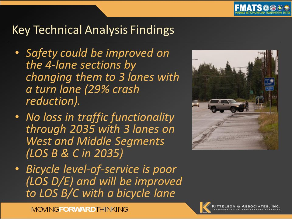 Key Technical Analysis Findings Safety could be improved on the 4-lane sections by changing them to 3 lanes with a turn lane (29% crash reduction).