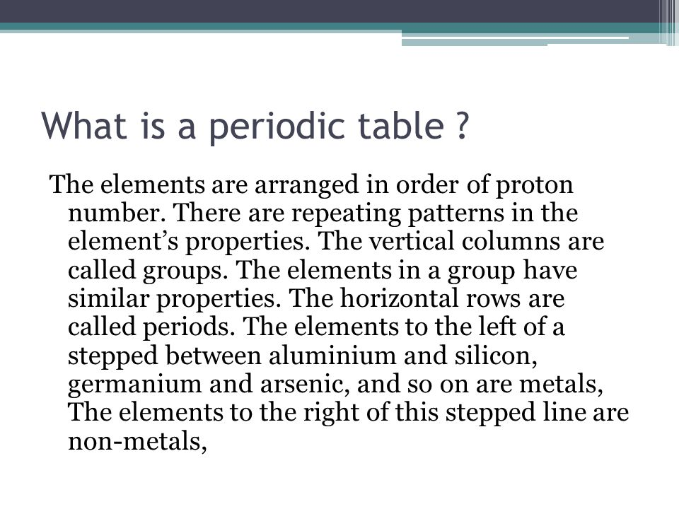 what is a periodic table the elements are arranged in order of proton number