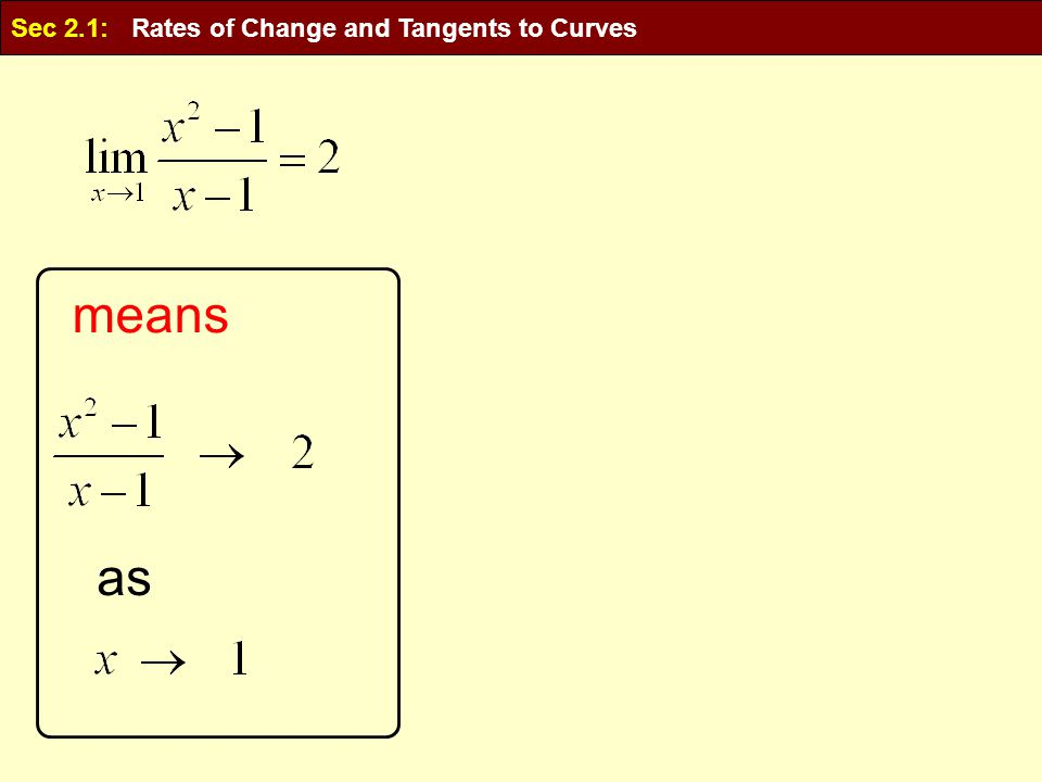 as means Sec 2.1: Rates of Change and Tangents to Curves