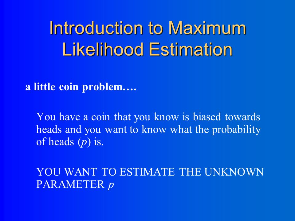 Outline Introduction to maximum likelihood estimation (MLE) Introduction to Generalized Linear Models The simplest logistic regression (from a 2x2 table)—illustrates how the math works… Step-by-step examples Dummy variables – Confounding and interaction