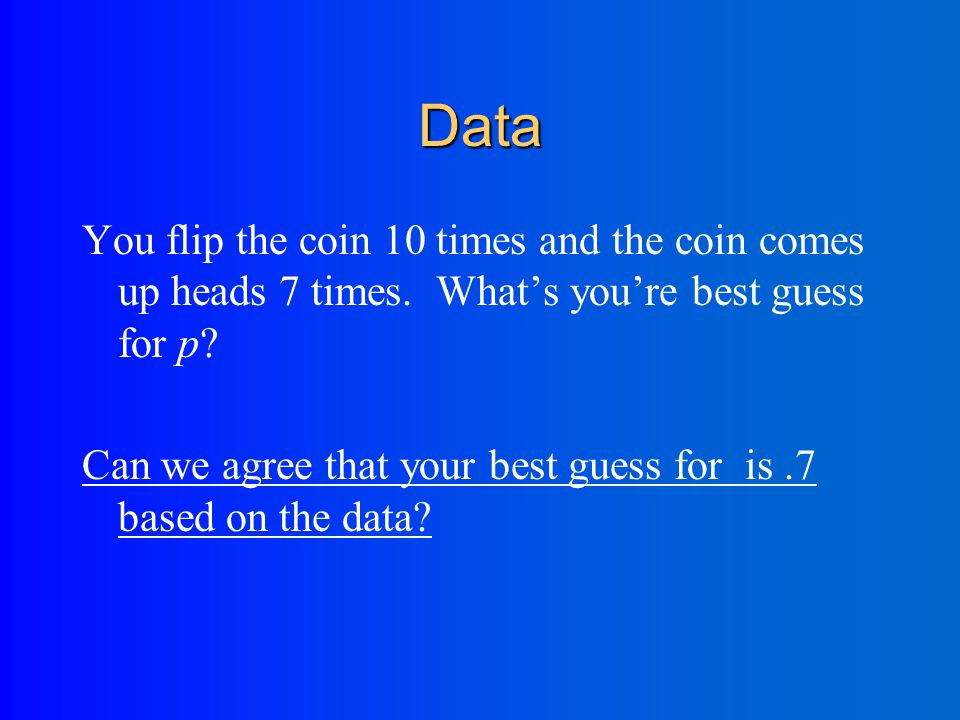 Introduction to Maximum Likelihood Estimation a little coin problem….