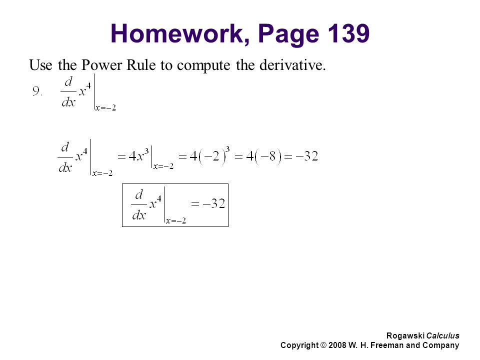 Homework, Page 139 Use the Power Rule to compute the derivative.