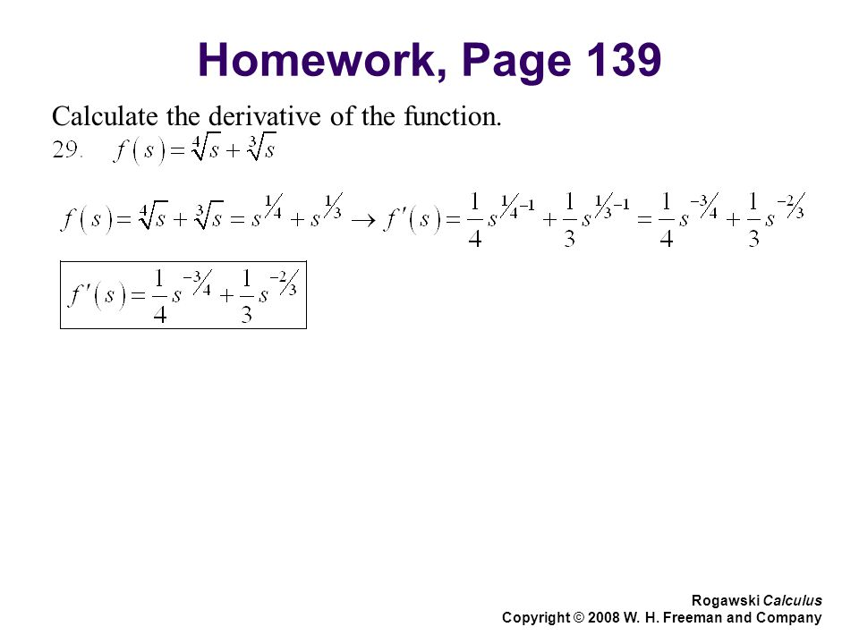 Homework, Page 139 Calculate the derivative of the function.