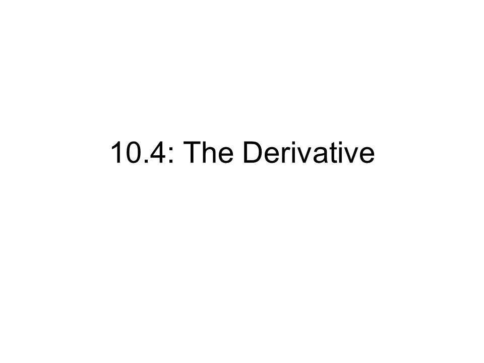 10.4: The Derivative