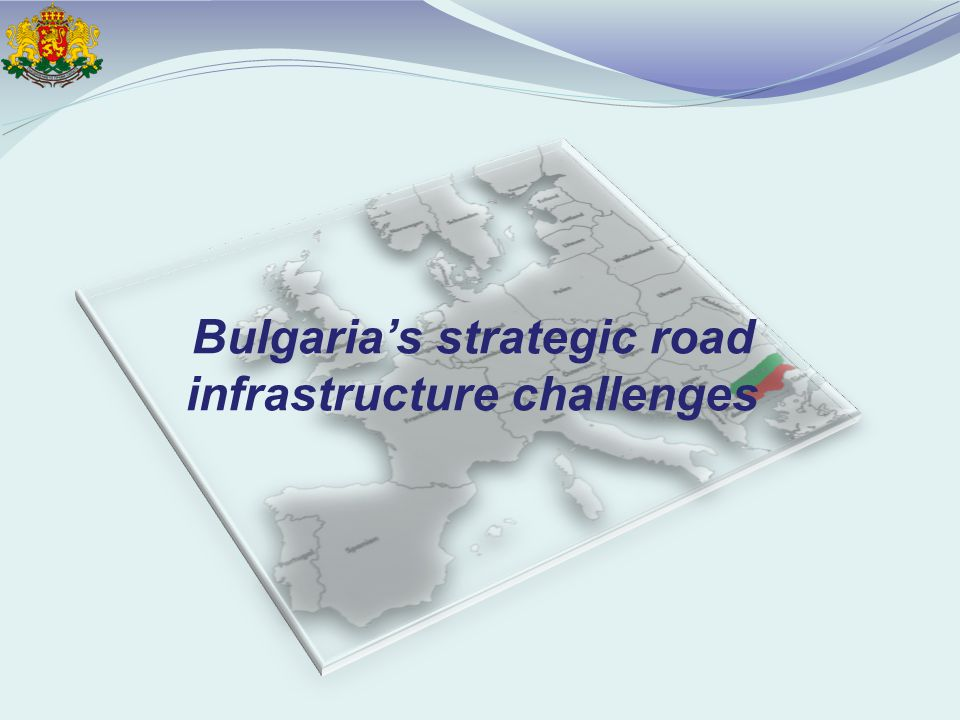 Bulgaria's strategic road infrastructure challenges