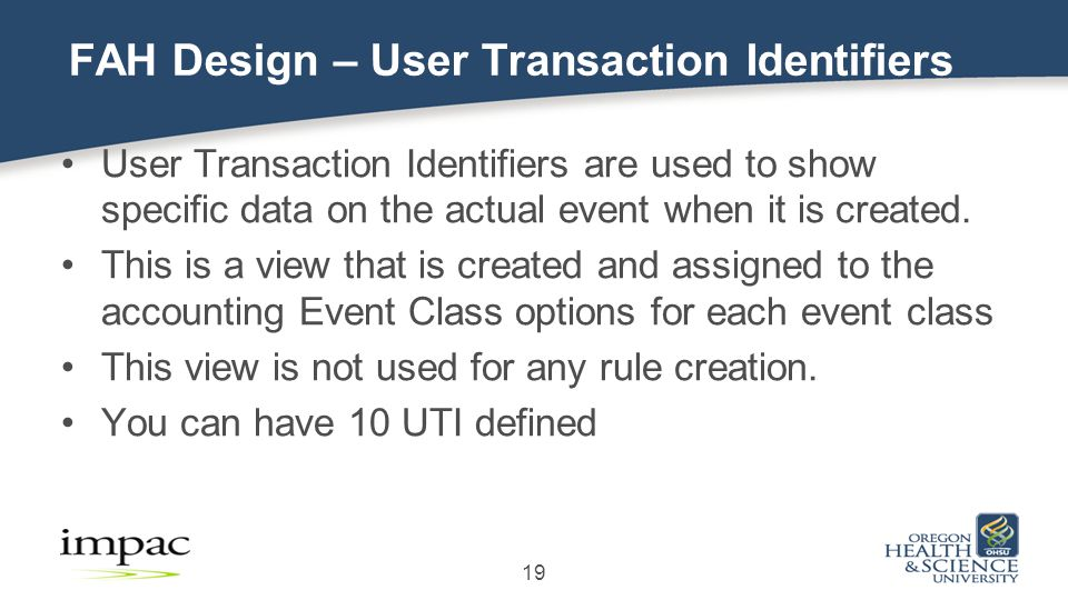 User Transaction Identifiers are used to show specific data on the actual event when it is created.